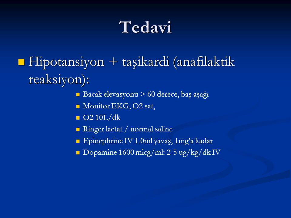Tedavi Hipotansiyon + taşikardi (anafilaktik reaksiyon):