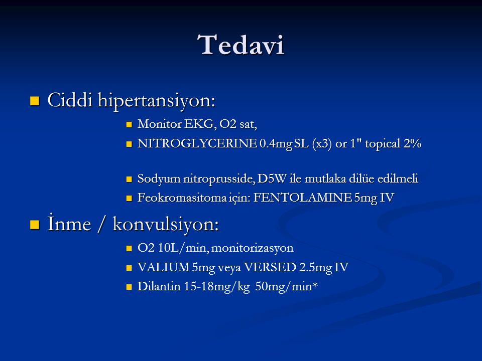 Tedavi Ciddi hipertansiyon: İnme / konvulsiyon: Monitor EKG, O2 sat,