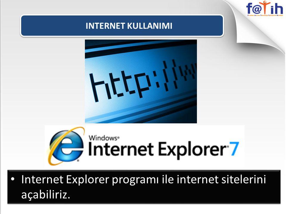 Internet Explorer programı ile internet sitelerini açabiliriz.