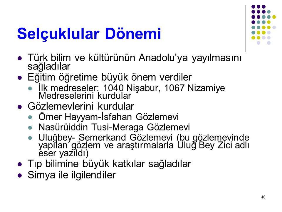 Selçuklular Dönemi Türk bilim ve kültürünün Anadolu'ya yayılmasını sağladılar. Eğitim öğretime büyük önem verdiler.
