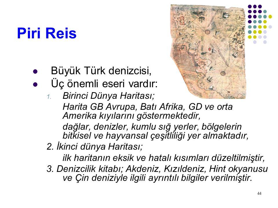 Piri Reis Büyük Türk denizcisi, Üç önemli eseri vardır: