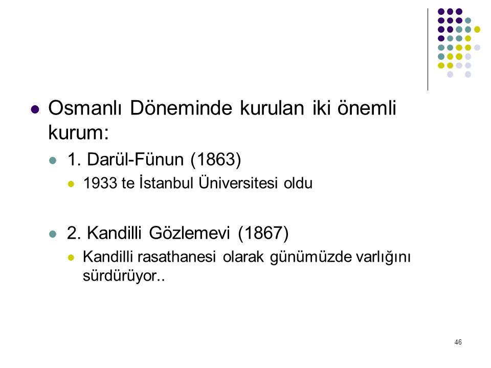 Osmanlı Döneminde kurulan iki önemli kurum: