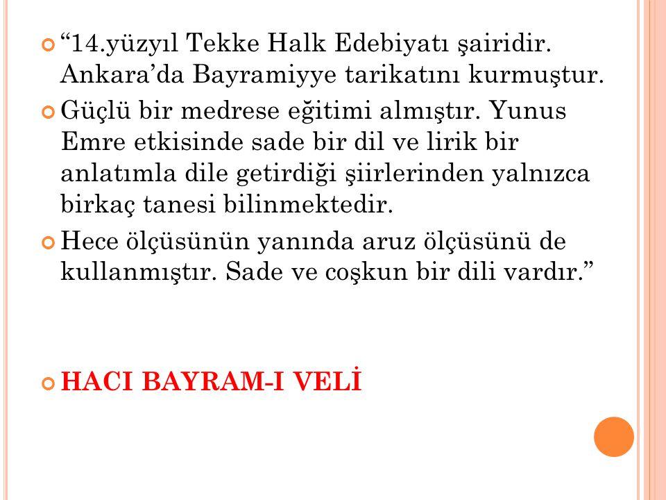 14. yüzyıl Tekke Halk Edebiyatı şairidir