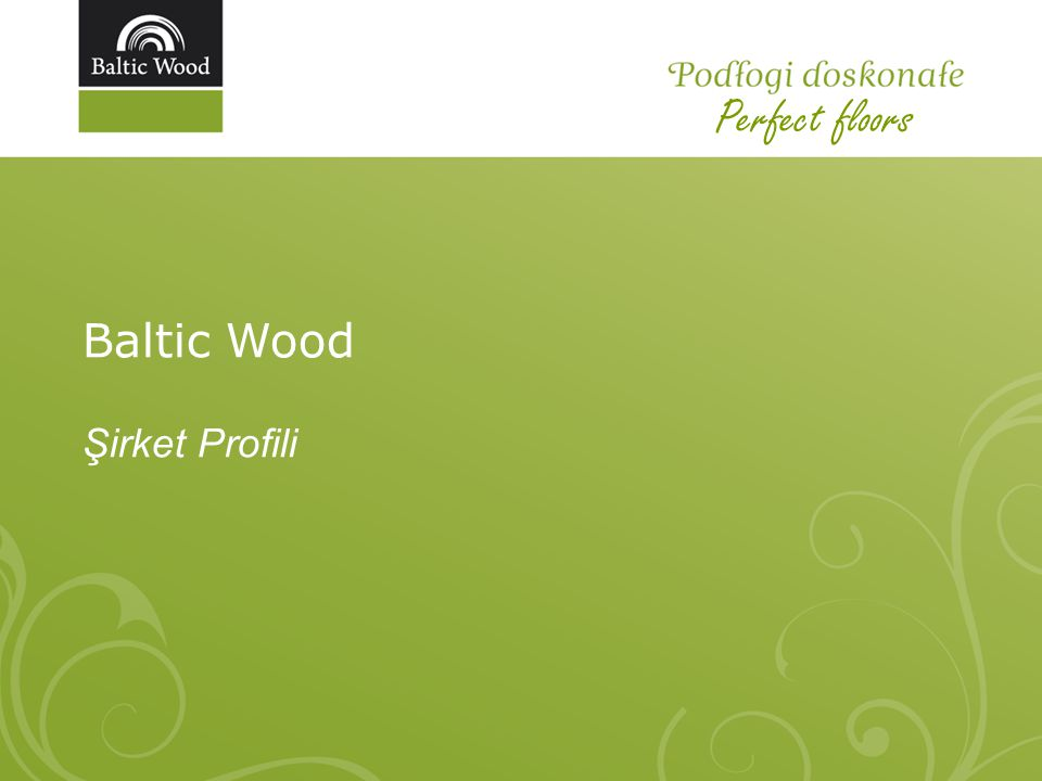 Perfect floors Baltic Wood Şirket Profili