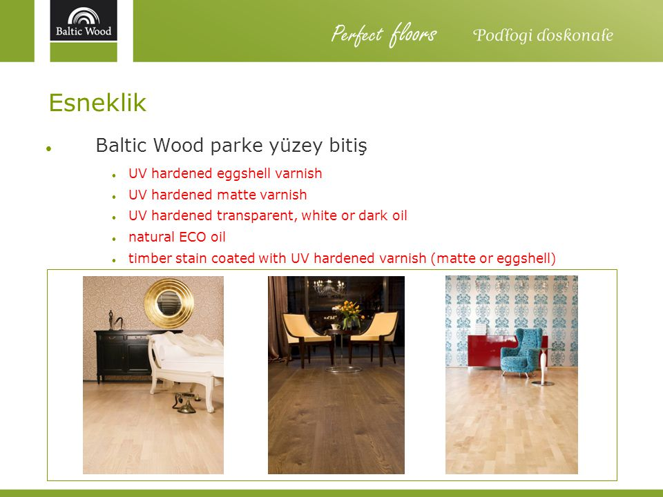 Perfect floors Esneklik Baltic Wood parke yüzey bitiş