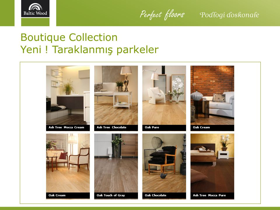 Perfect floors Boutique Collection Yeni ! Taraklanmış parkeler