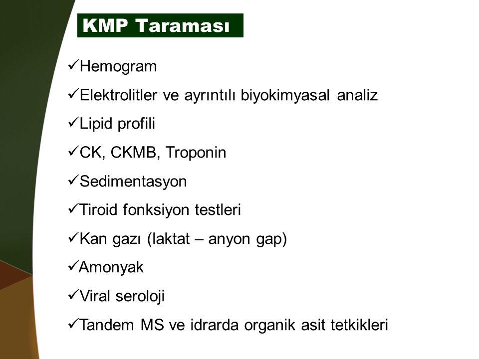 KMP Taraması Hemogram Elektrolitler ve ayrıntılı biyokimyasal analiz