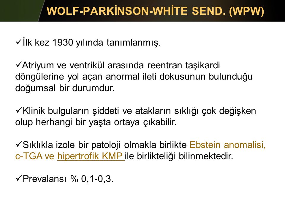WOLF-PARKİNSON-WHİTE SEND. (WPW)