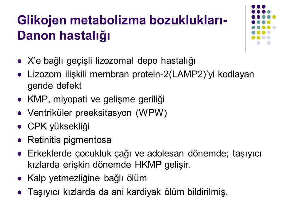 Glikojen metabolizma bozuklukları-Danon hastalığı