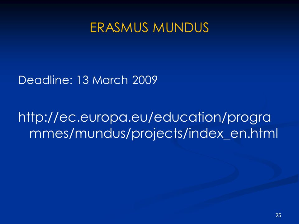 ERASMUS MUNDUS Deadline: 13 March 2009.
