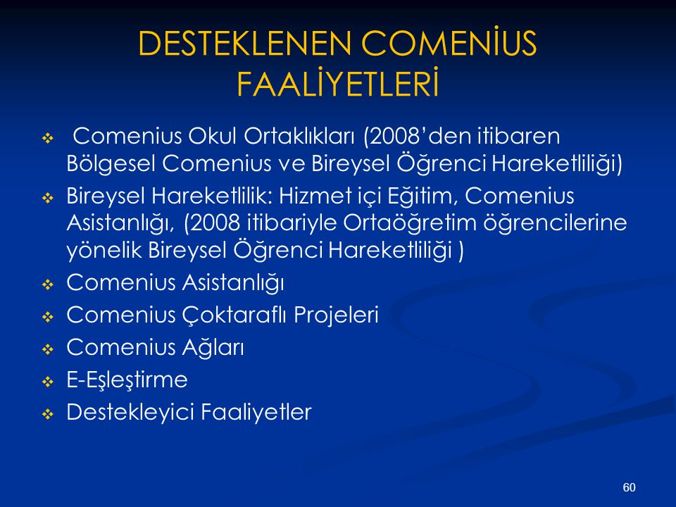 DESTEKLENEN COMENİUS FAALİYETLERİ