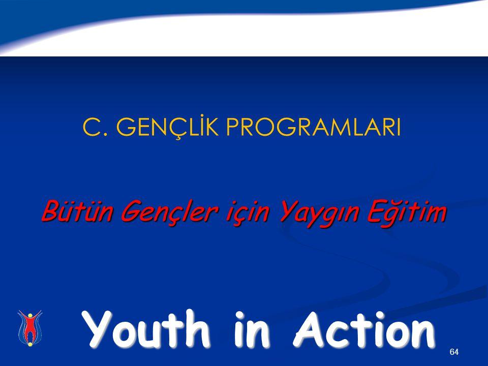 C. GENÇLİK PROGRAMLARI Bütün Gençler için Yaygın Eğitim