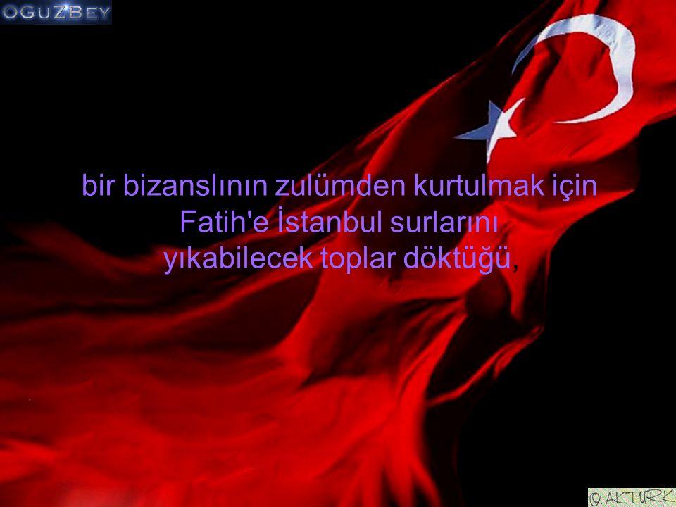 bir bizanslının zulümden kurtulmak için Fatih e İstanbul surlarını