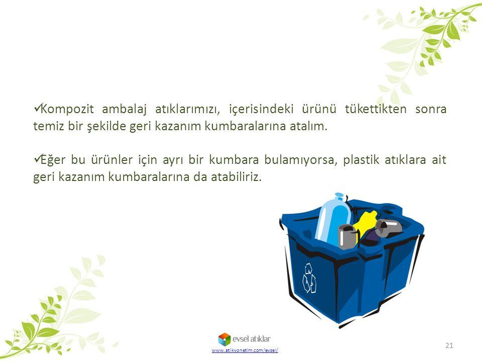 Kompozit ambalaj atıklarımızı, içerisindeki ürünü tükettikten sonra temiz bir şekilde geri kazanım kumbaralarına atalım.