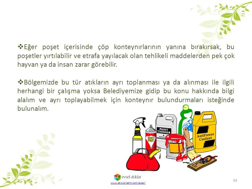 Eğer poşet içerisinde çöp konteynırlarının yanına bırakırsak, bu poşetler yırtılabilir ve etrafa yayılacak olan tehlikeli maddelerden pek çok hayvan ya da insan zarar görebilir.