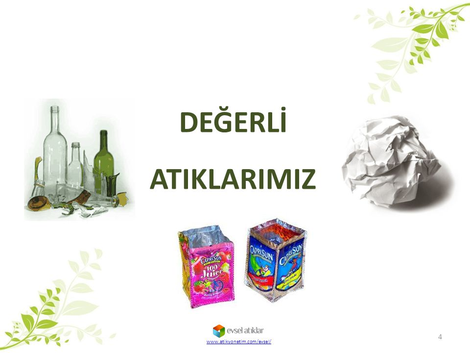 DEĞERLİ ATIKLARIMIZ www.atikyonetim.com/evsel/