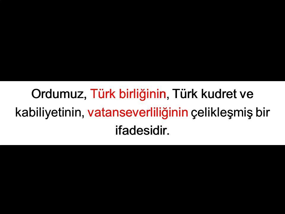 Ordumuz, Türk birliğinin, Türk kudret ve