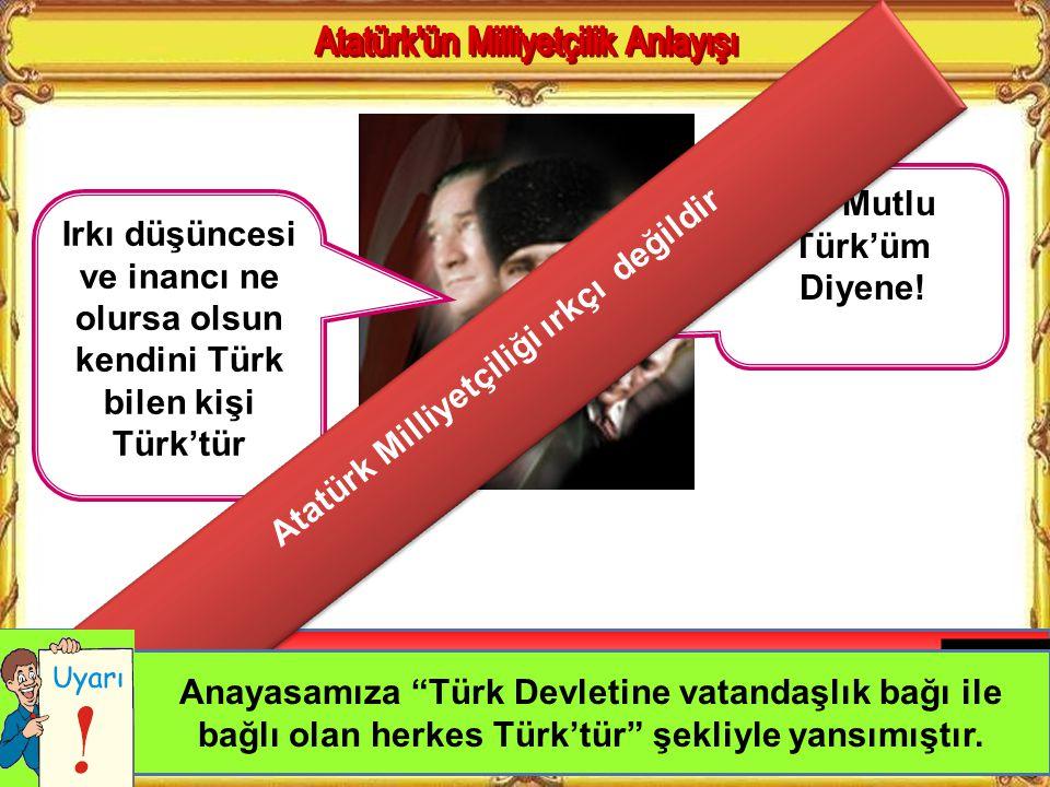 Atatürk Milliyetçiliği ırkçı değildir