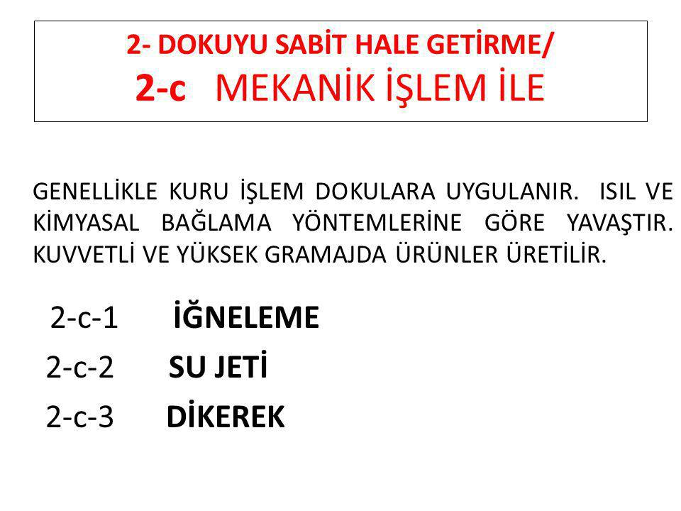 2- DOKUYU SABİT HALE GETİRME/ 2-c MEKANİK İŞLEM İLE