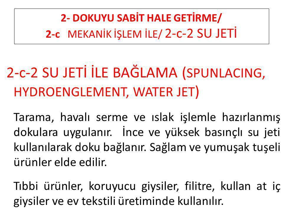 2- DOKUYU SABİT HALE GETİRME/ 2-c MEKANİK İŞLEM İLE/ 2-c-2 SU JETİ