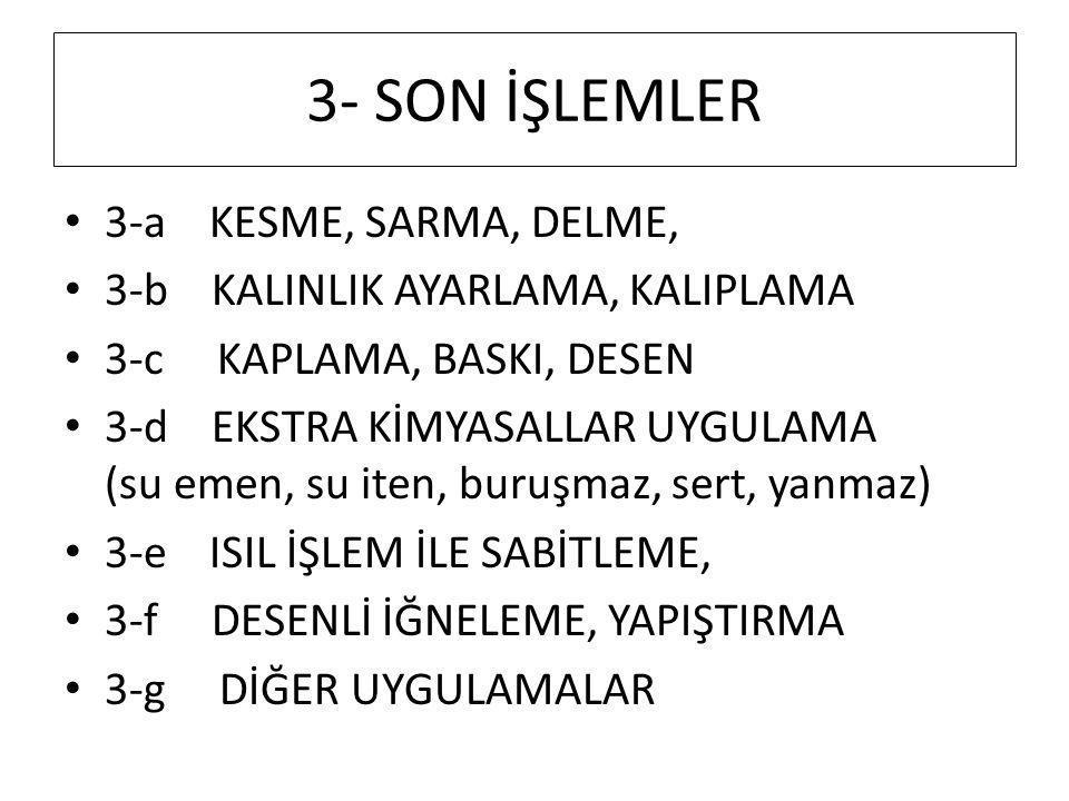 3- SON İŞLEMLER 3-a KESME, SARMA, DELME,
