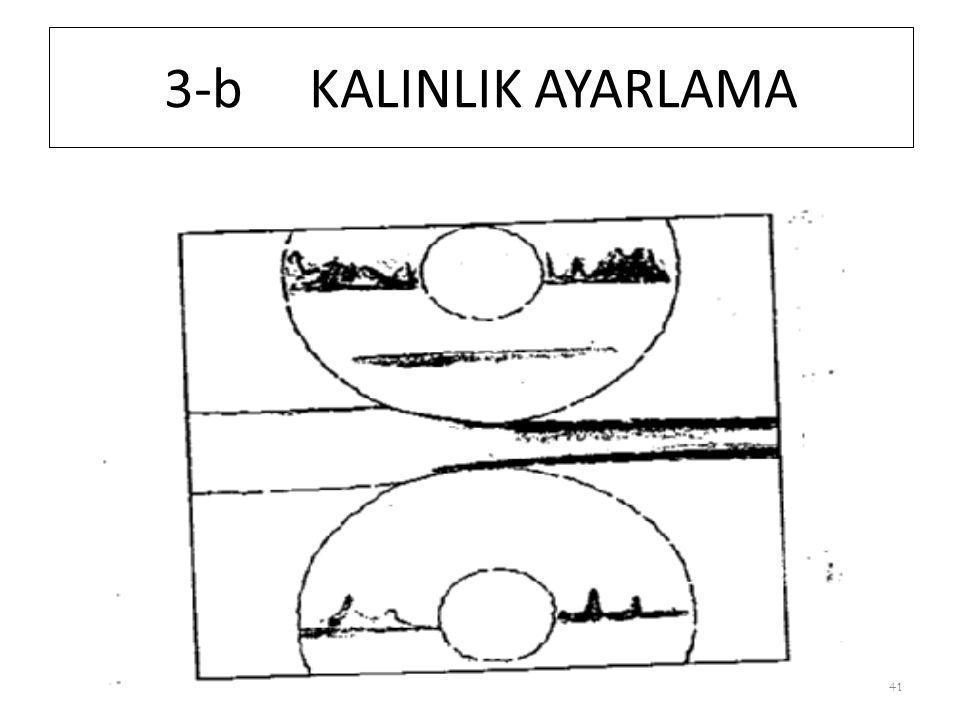 3-b KALINLIK AYARLAMA