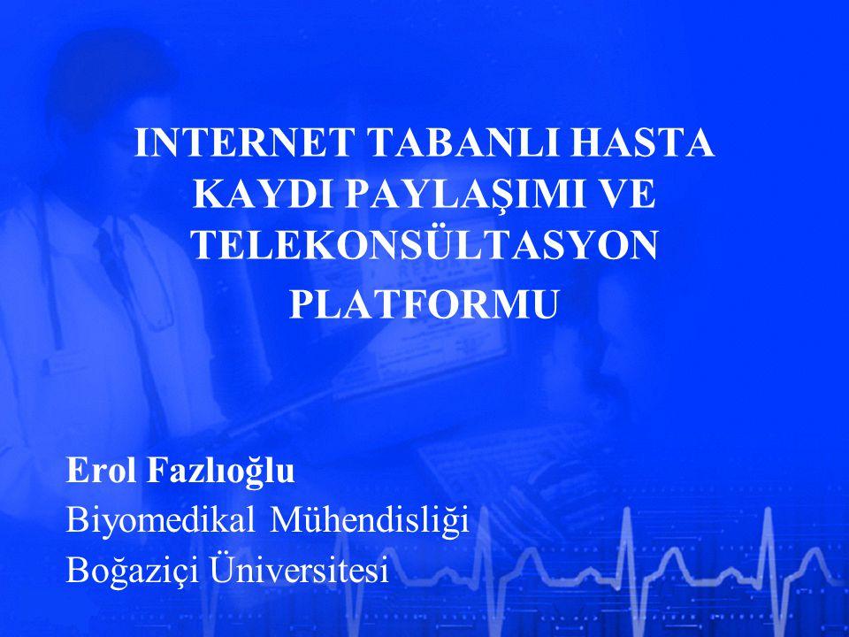 INTERNET TABANLI HASTA KAYDI PAYLAŞIMI VE TELEKONSÜLTASYON PLATFORMU