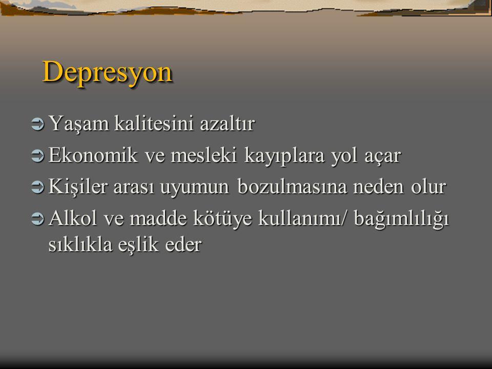 Depresyon Yaşam kalitesini azaltır