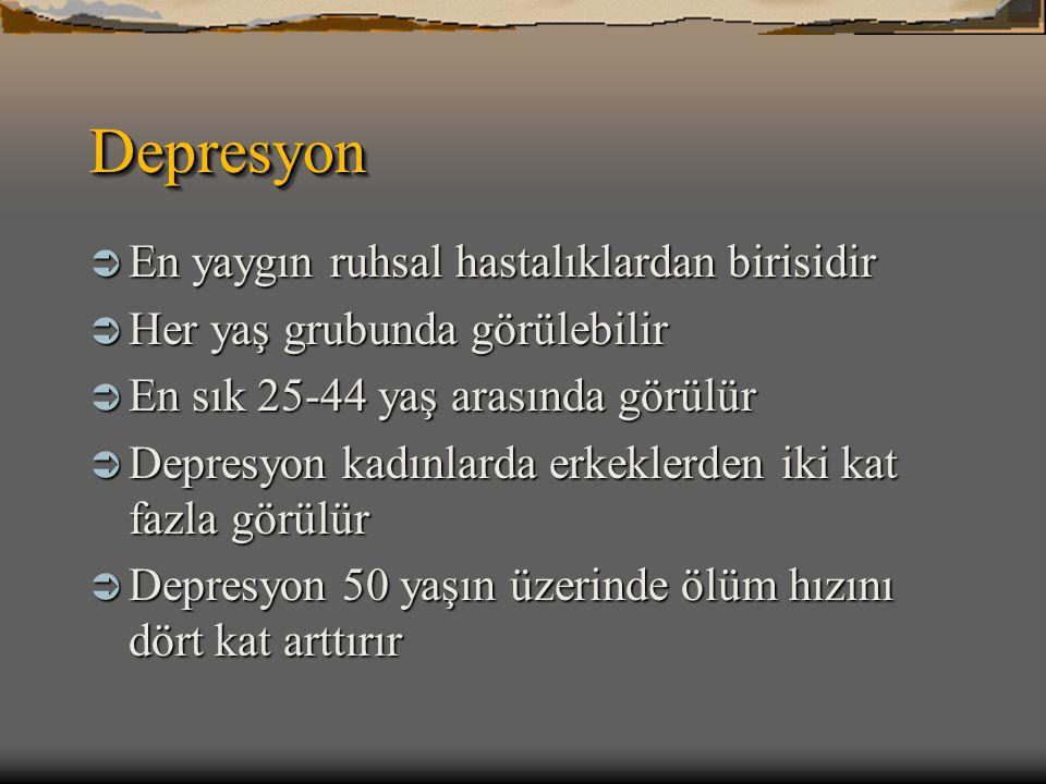 Depresyon En yaygın ruhsal hastalıklardan birisidir