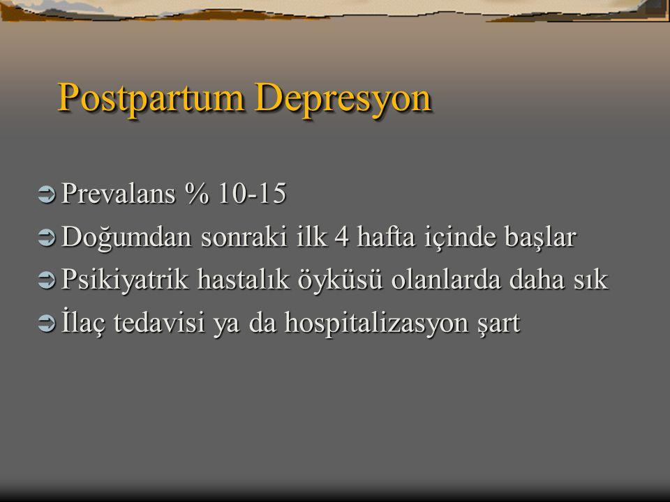 Postpartum Depresyon Prevalans % 10-15
