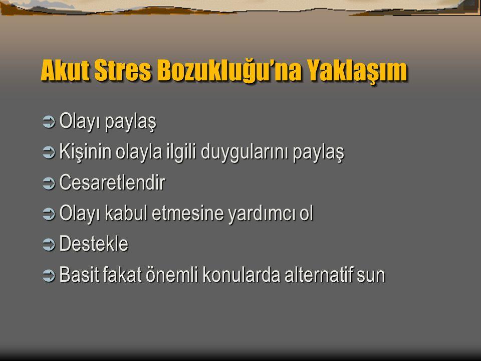 Akut Stres Bozukluğu'na Yaklaşım