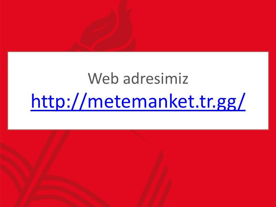 Web adresimiz http://metemanket.tr.gg/