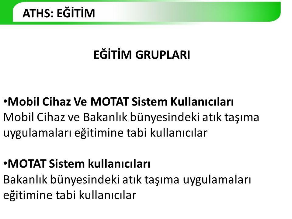 ATHS: EĞİTİM EĞİTİM GRUPLARI. Mobil Cihaz Ve MOTAT Sistem Kullanıcıları.