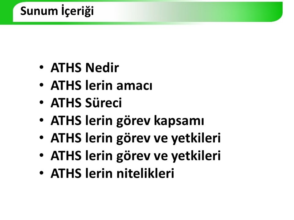 ATHS lerin görev kapsamı ATHS lerin görev ve yetkileri