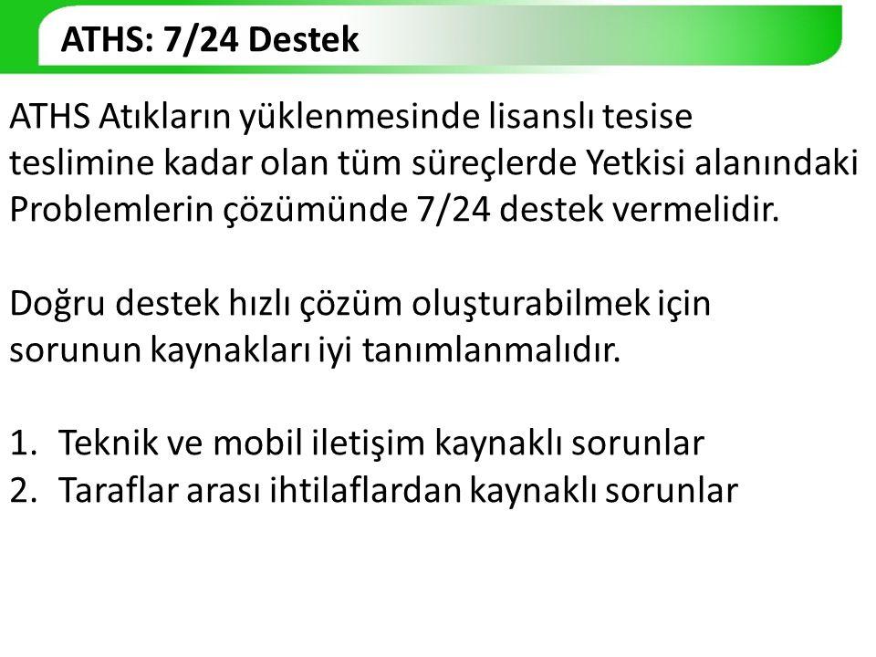 ATHS: 7/24 Destek ATHS Atıkların yüklenmesinde lisanslı tesise.