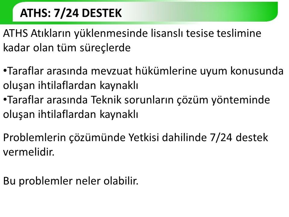 ATHS: 7/24 DESTEK ATHS Atıkların yüklenmesinde lisanslı tesise teslimine kadar olan tüm süreçlerde.