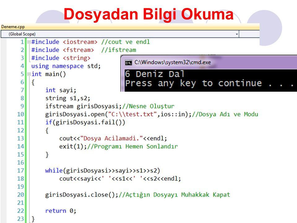 Dosyadan Bilgi Okuma #include <iostream> //cout ve endl