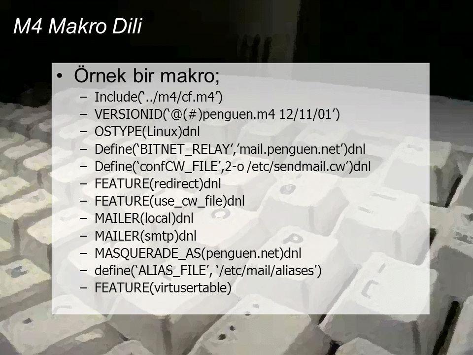 M4 Makro Dili Örnek bir makro; Include('../m4/cf.m4')