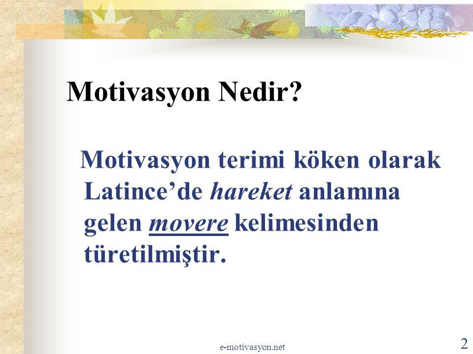Motivasyon Nedir Motivasyon terimi köken olarak Latince'de hareket anlamına gelen movere kelimesinden türetilmiştir.