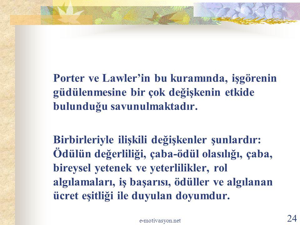 Porter ve Lawler'in bu kuramında, işgörenin güdülenmesine bir çok değişkenin etkide bulunduğu savunulmaktadır.