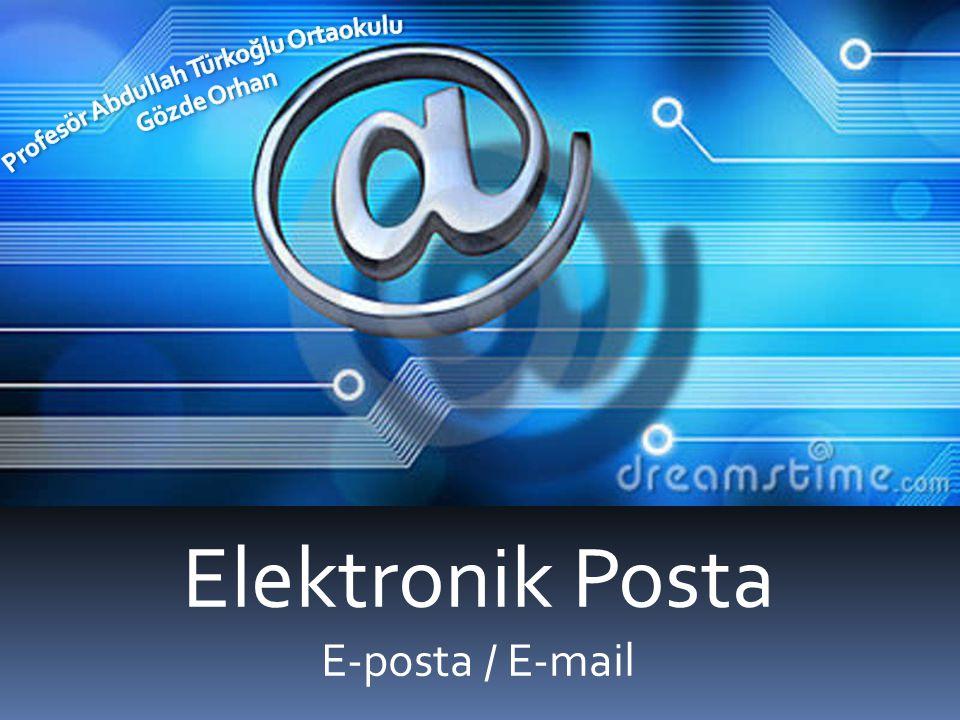 Elektronik Posta E-posta / E-mail