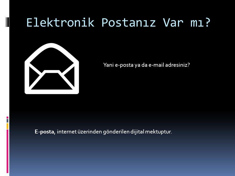 Elektronik Postanız Var mı