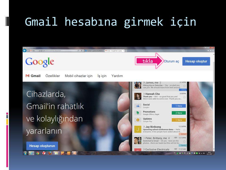 Gmail hesabına girmek için