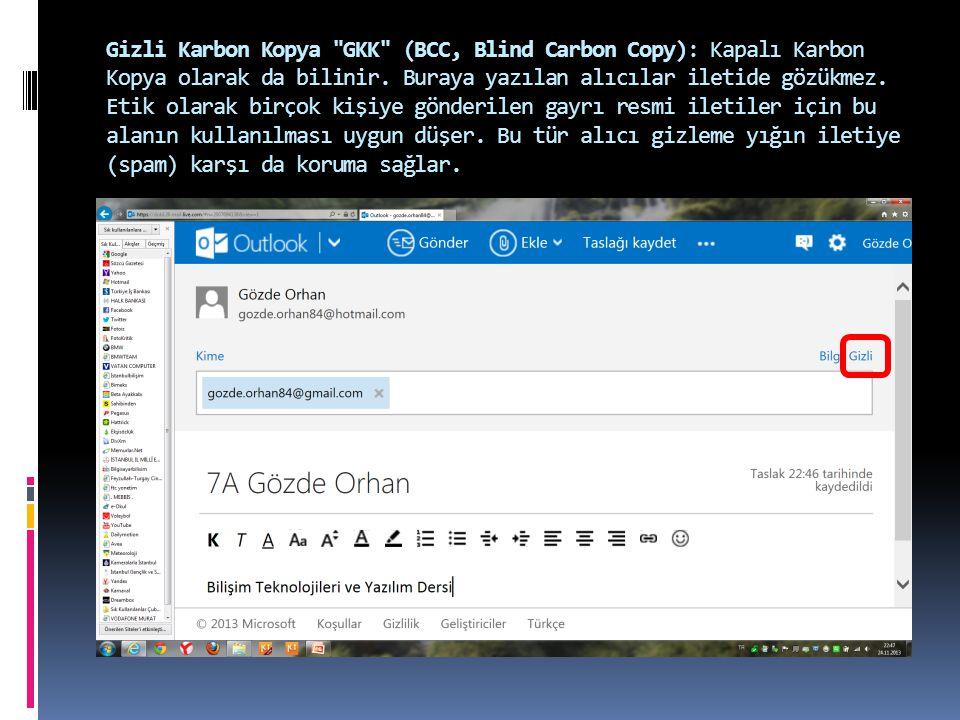 Gizli Karbon Kopya GKK (BCC, Blind Carbon Copy): Kapalı Karbon Kopya olarak da bilinir.