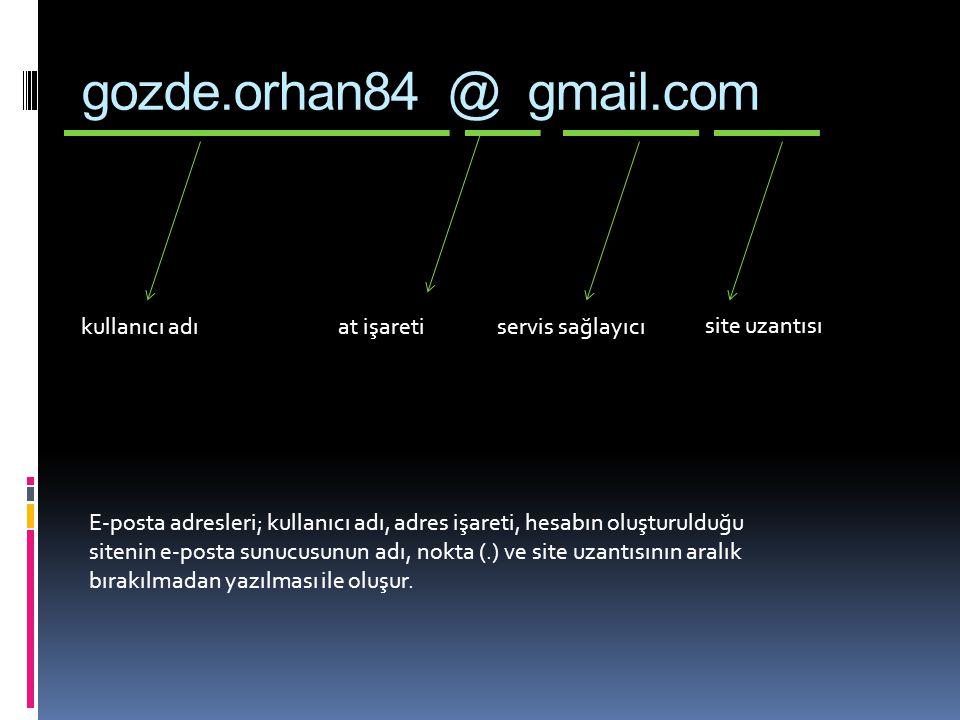 gozde.orhan84 @ gmail.com kullanıcı adı at işareti servis sağlayıcı