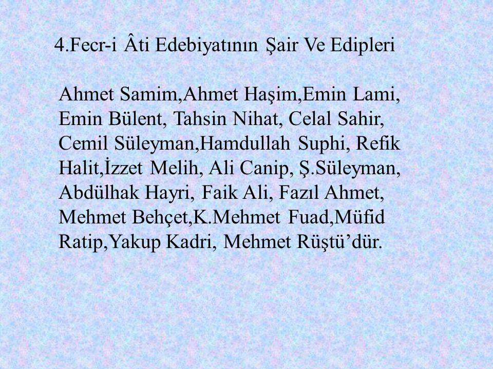 4.Fecr-i Âti Edebiyatının Şair Ve Edipleri