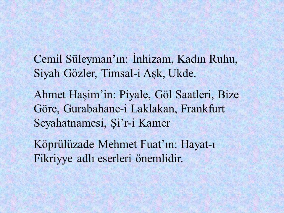 Cemil Süleyman'ın: İnhizam, Kadın Ruhu, Siyah Gözler, Timsal-i Aşk, Ukde.