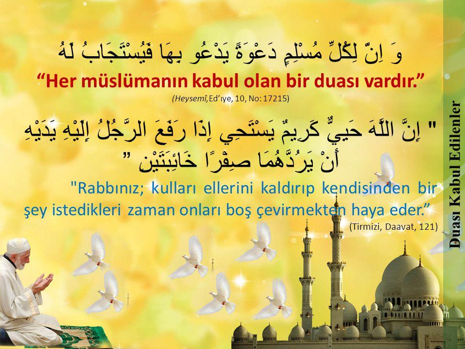 Her müslümanın kabul olan bir duası vardır.