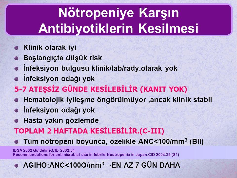Nötropeniye Karşın Antibiyotiklerin Kesilmesi