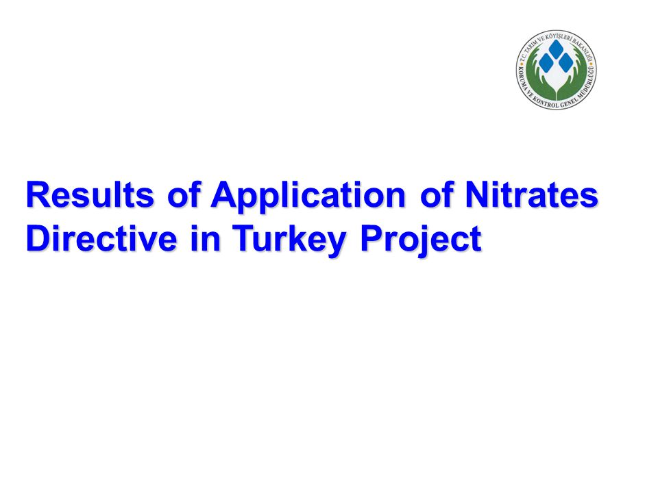 Results of Application of Nitrates Directive in Turkey Project